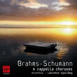 Brahms-Schumann A Capella Choruses 2006 Laurence Equilbey