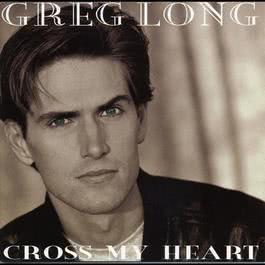 Cross My Heart 2004 Greg Long