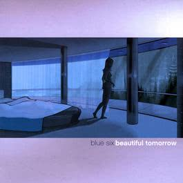 Beautiful Tomorrow 2002 Blue Six