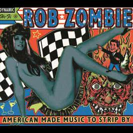 American Made Music To Strip By 2000 Rob Zombie