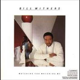 Watching You Watching Me 2008 Bill Withers