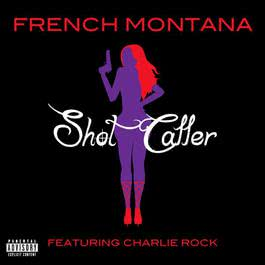 Shot Caller 2011 French Montana