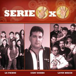 Serie 3X4 (La Fiebre, Gary Hobbs, Latin Breed) 2007 Various Artists