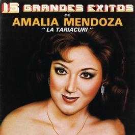"""15 Grandes Éxitos De Amalia Mendoza """"La Tariacuri"""" 2011 Amalia Mendoza """"La Tariacuri"""""""