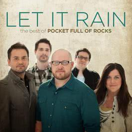 Let It Rain: The Best of Pocket Full of Rocks 2011 Pocket Full of Rocks