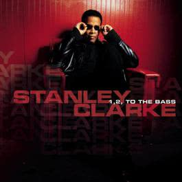 1, 2, To the Bass 2003 Stanley Clarke