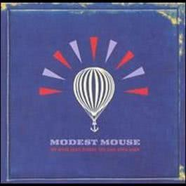 We Were Dead Before The Ship Even Sank 2010 Modest Mouse
