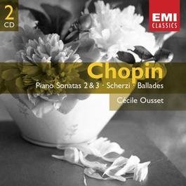 Chopin:PIano Sonatas 2 & 3: Ballades & Scherzi 2003 Cecile Ousset