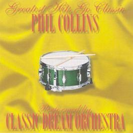 Phil Collins - Greatest Hits Go Classic 2001 Classic Dream Orchestra