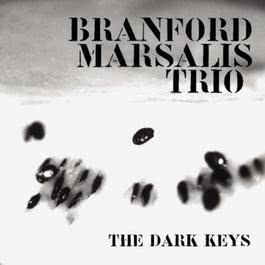 The Dark Keys 1991 Branford Marsalis Trio