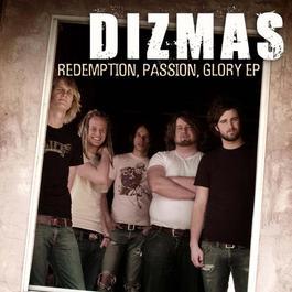 Redemption, Passion, Glory EP 2006 Dizmas