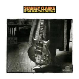 If This Bass Could Only Talk 1988 Stanley Clarke