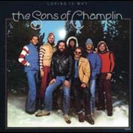 Loving Is Why 2009 The Sons Of Champlin