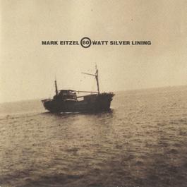 60 Watt Silver Lining 2006 Mark Eitzel