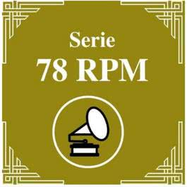 Serie 78 RPM : Juan D'Arienzo Vol.1 2011 Juan D'Arienzo y su Orquesta Típica