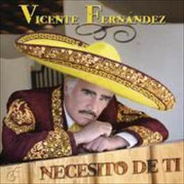 Necesito De Ti 2009 Vicente Fernández