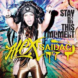 Stay In This Moment 2012 Alex Saidac