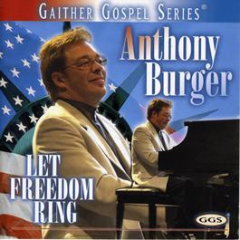 Let Freedom Ring 2008 Anthony Burger