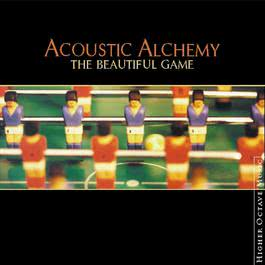 The Beautiful Game 2000 Acoustic Alchemy