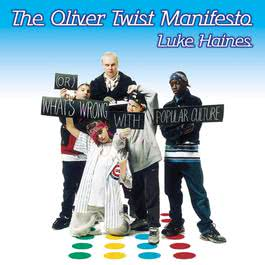 The Oliver Twist Manifesto 2003 Luke Haines
