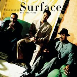 The First Time: The Best Of Surface 2001 Surface