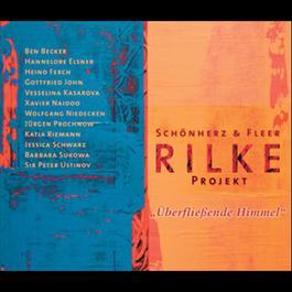 Überfließende Himmel 2004 Schönherz & Fleer's Rilke Projekt