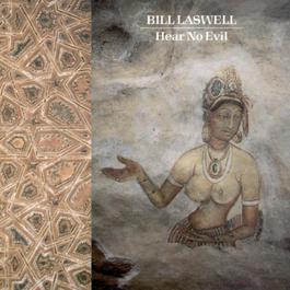 Hear No Evil 2009 Bill Laswell