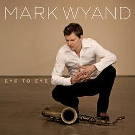 Eye To Eye 2007 Mark Wyand