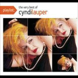 Playlist: The Very Best Of Cyndi Lauper 2009 Cyndi Lauper