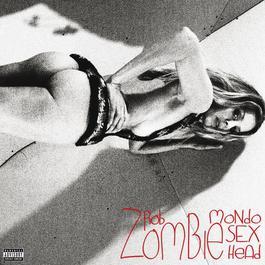 Mondo Sex Head 2012 Rob Zombie