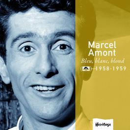 Heritage - Bleu, Blanc, Blond - Polydor (1958-1959) 2008 Marcel Amont