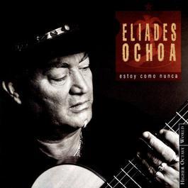 Estoy Como Nunca 2003 Eliades Ochoa