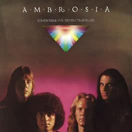 Somewhere I've Never Travelled 2000 Ambrosia