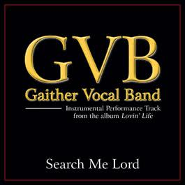 Search Me Lord Performance Tracks 2011 Gaither Vocal Band