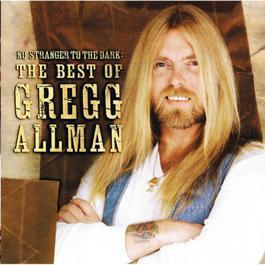 No Stranger To The Dark: The Best Of Gregg Allman 2002 Gregg Allman
