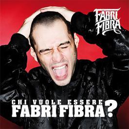 Chi Vuole Essere Fabri Fibra ? 2009 Fabri Fibra