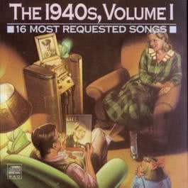 16 Most Requested Songs Of The 1940s,   Volume One 1989 Various Artists