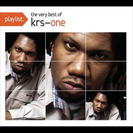 Playlist: The Very Best Of KRS-One 2010 KRS-One