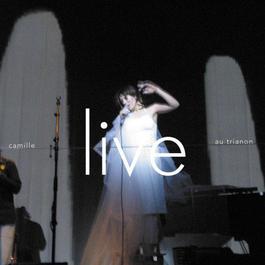 Live Au Trianon 2006 Camille