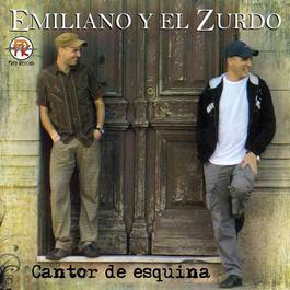 Cantor De Esquina 2010 Emiliano Y El Zurdo