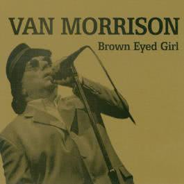 Brown Eyed Girl 2009 Van Morrison