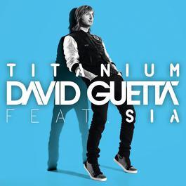 Titanium (feat. Sia) 2011 David Guetta; Sia
