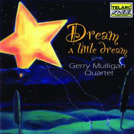 Dream a Little Dream 1994 Gerry Mulligan