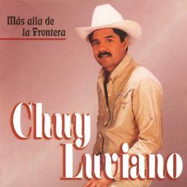 Más alla de la Frontera 2002 Chuy Luviano