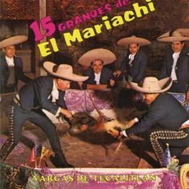 15 Grandes Del Mariachi Vargas De Tecalitlan 2012 Mariachi Vargas de Tecalitlan