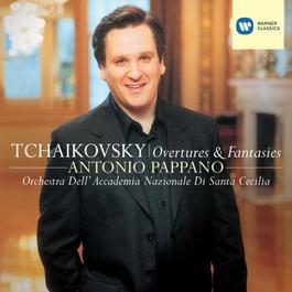 Tchaikovsky: Overtures & Fantasies 2006 Antonio Pappano