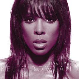 Here I Am 2011 Kelly Rowland