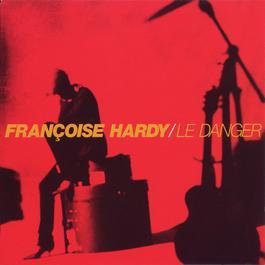 Le Danger 2004 Franoise Hardy
