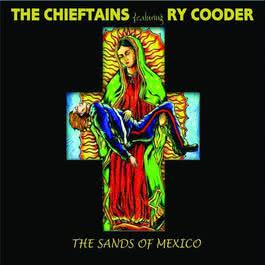 The Sands Of Mexico 2010 The Chieftains; Ry Cooder