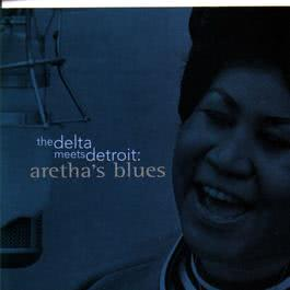 The Delta Meets Detroit: Aretha's Blues 2008 Aretha Franklin